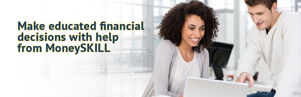 Make educated financial decisions with help from MoneySKILL